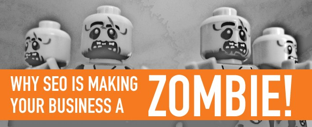 Don't let your business become a SEO zombie!